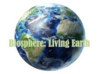 Biosphere: Living Earth