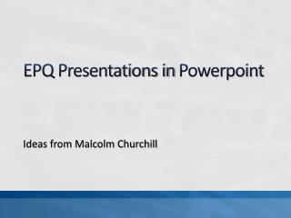 EPQ Presentations in  Powerpoint