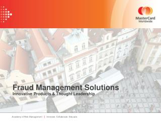 Fraud Management Solutions Innovative Products & Thought Leadership