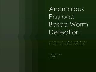 Anomalous Payload Based Worm Detection