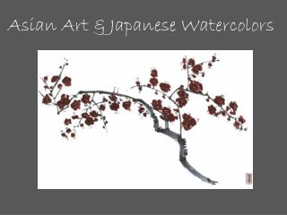 Asian Art & Japanese  Watercolors