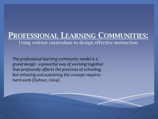 Professional Learning Communities: Using written curriculum to design effective instruction
