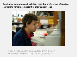 Sarojni  Choy, Stephen  Billett  and Ann Kelly, Griffith University