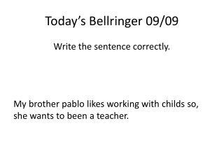 Today�s  Bellringer  09/ 09