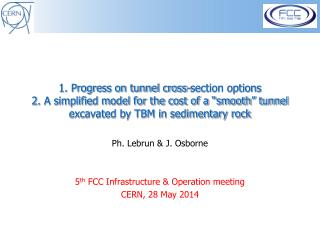 Ph. Lebrun & J. Osborne 5 th  FCC  Infrastructure & Operation meeting CERN,  28 May  2014