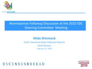 Hilda Dimmock Chief, Decennial Data Collection Branch Field Division February 23, 2010