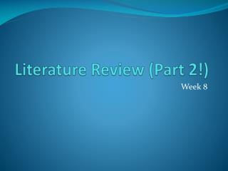 Literature Review (Part 2!)