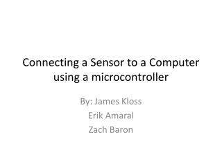 Connecting a Sensor to a Computer using a microcontroller