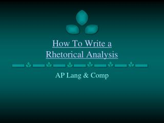 How To Write a  Rhetorical Analysis