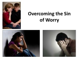 Overcoming the Sin of Worry