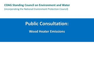 Public Consultation: Wood Heater Emissions