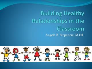Building Healthy Relationships in the Classroom