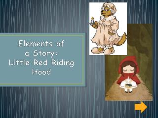 Elements of  a Story: Little Red Riding Hood