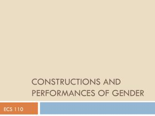 Constructions and Performances of gender