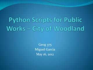 Python Scripts for Public Works – City of Woodland