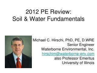 2012 PE Review:  Soil & Water Fundamentals