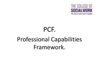 PCF. Professional Capabilities Framework.