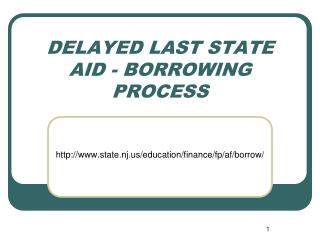 DELAYED LAST STATE AID - BORROWING PROCESS
