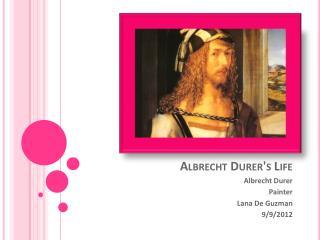 Albrecht Durer's Life