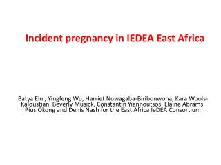 Incident pregnancy in IEDEA East Africa
