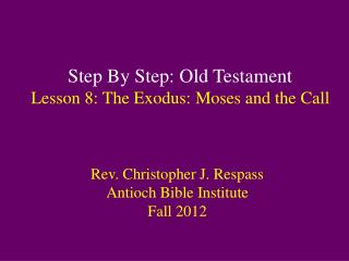 Step By Step: Old Testament Lesson  8:  The Exodus: Moses and the Call