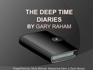 The Deep Time Diaries By  Gary  Raham