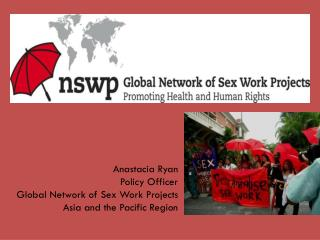 Anastacia  Ryan  Policy Officer Global Network of Sex Work Projects Asia and the Pacific Region