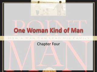 One Woman Kind of Man
