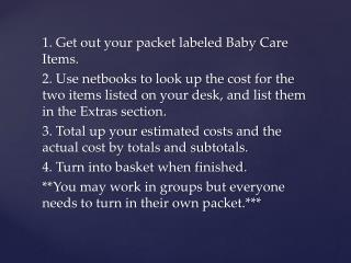 1. Get out your packet labeled Baby Care Items.