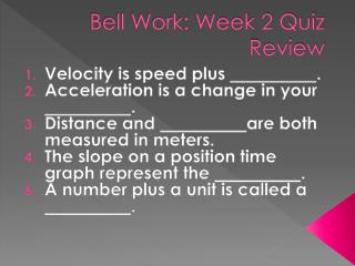 Bell Work: Week 2 Quiz Review