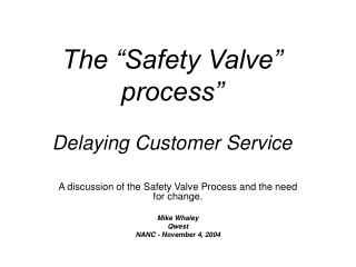 The  Safety Valve  process   Delaying Customer Service