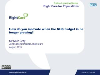 How do you innovate when the NHS budget is no longer growing?