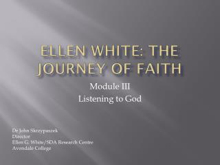 Ellen White: The Journey of Faith