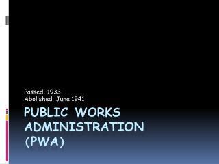 Public Works Administration ( PWA )