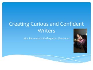 Creating Curious and Confident Writers
