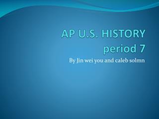 AP U.S. HISTORY  period 7