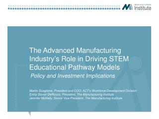 The Advanced Manufacturing Industry�s Role in Driving STEM Educational Pathway Models