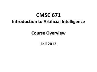 CMSC 671 Introduction to Artificial Intelligence C ourse  O verview