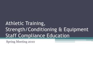 Athletic Training, Strength/Conditioning & Equipment Staff Compliance Education