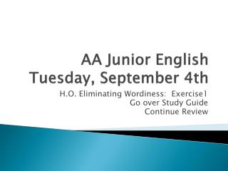 AA Junior English Tuesday, September 4th