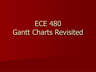 ECE 480 Gantt Charts Revisited