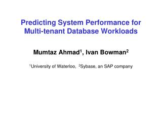Predicting System Performance for Multi-tenant Database Workloads