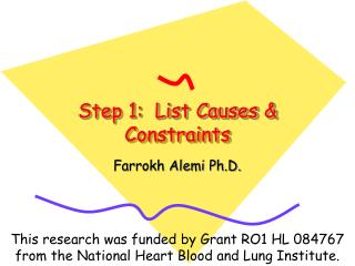 Step 1:  List Causes & Constraints