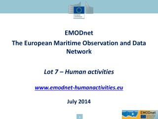 EMODnet The  European Maritime Observation  and Data Network Lot 7 – Human activities