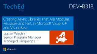 Lucian Wischik Senior Program Manager Managed  Languages