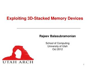 Exploiting 3D-Stacked Memory Devices