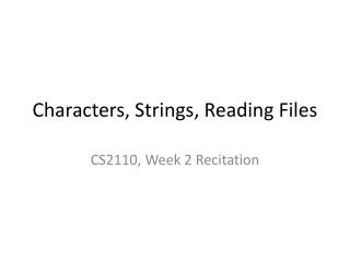 Characters, Strings, Reading Files