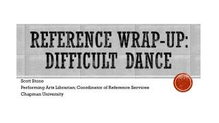 Reference Wrap-Up: Difficult Dance