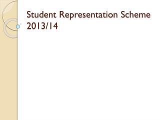 Student Representation Scheme 2013/14