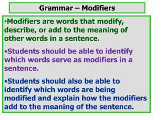Grammar �  Modifiers